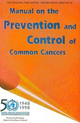 Manual on the Prevention and Control of Common Cancers - WHO Regional Publications, Western Pacific Series No. 20 (Paperback)