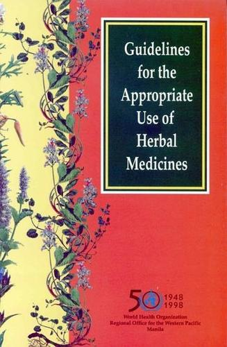 Guidelines for the Appropriate Use of Herbal Medicines - WHO Regional Publications, Western Pacific Series No. 23 (Paperback)
