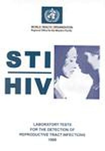 STI/ HIV Laboratory Tests for the Detection of Reproductive Tract Infections (Paperback)