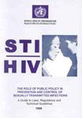 The STI/HIV Role of Public Policy in Prevention and Control of Sexually Transmitted Infections: A Guide to Laws, Regulations and Technical Guidelines (Paperback)