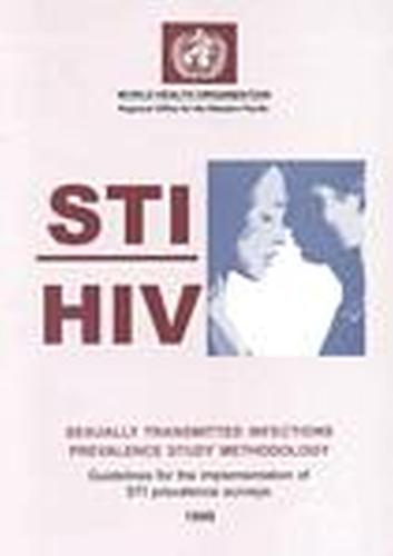 STI/ HIV Sexually Transmitted Infections Prevalence Study Methodology: Guidelines for the Implementation of STI Prevalence Surveys (Paperback)