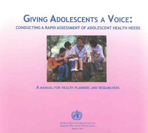 Giving Adolescents a Voice: Conducting a Rapid Assessment of Adolescent Health Needs: A Manual for Health Planners and Researchers (Paperback)
