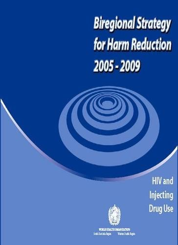 Biregional Strategy for Harm Reduction 2005-2009: HIV and Injecting Drug Use (Paperback)