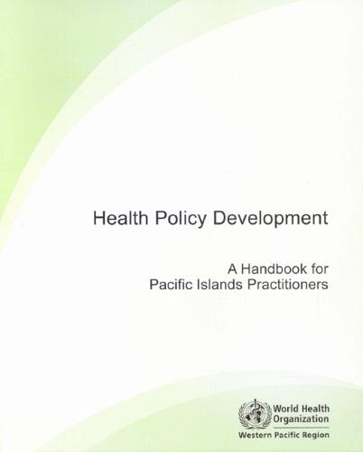 Health Policy Development: A Handbook for Pacific Islands Practitioners (Paperback)