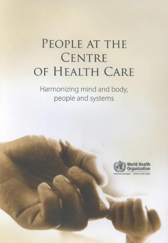 People at the Centre of Health Care: Harmonizing Mind and Body, People and Systems - Wpro Publication (Paperback)