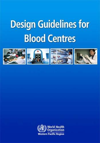 Design Guidelines for Blood Centres - WPRO Nonserial Publication (CD-ROM)