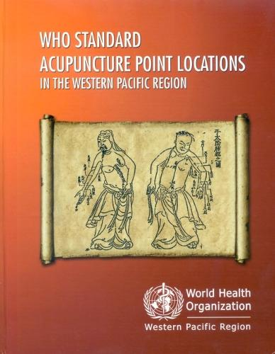 WHO Standard Acupuncture Point Locations in the Western Pacific Region (Paperback)