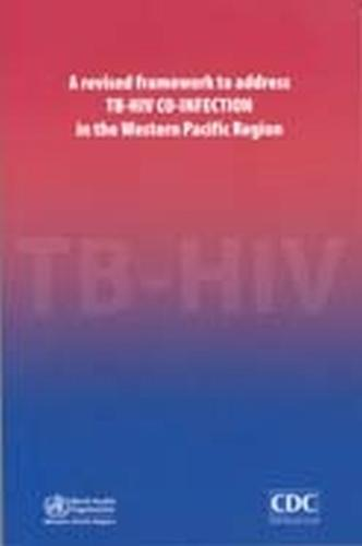 A Revised Framework to Address TB-HIV Co-infection in the Western Pacific Region - Euro Nonserial Publication (Paperback)