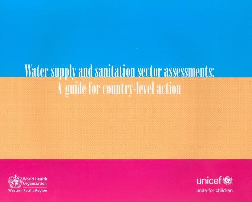 Water Supply and Sanitation Sector Assessments: A Guide for Country-Level Action - Wpro Publication (Paperback)