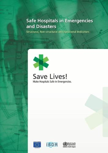 Safe Hospitals in Emergencies and Disasters: Structural Non-Structural and Functional Indicators - WPRO Nonserial Publication (Paperback)