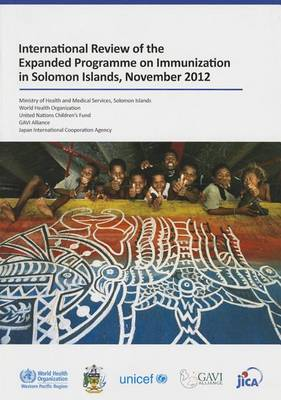 International review of the expanded programme on immunization in Solomon Islands, November 2012 (Paperback)