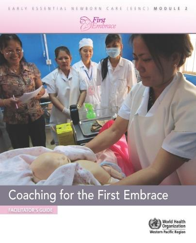 Coaching for the First Embrace: Facilitator's Guide (Early Essential Newborn Care) Module 2 (Paperback)