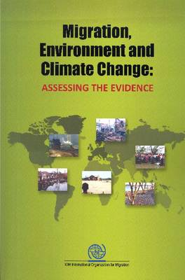 Migration, environment and climate change: assessing the evidence (Paperback)