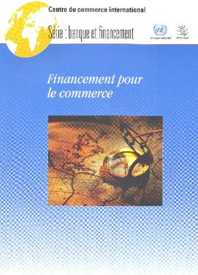 Financement Pour Le Commerce - Business and the Multilateral Trading System (Paperback)