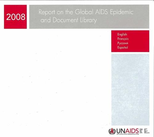 Report on the Global AIDS Epidemic and Document Library - Unaids Publication (CD-ROM)