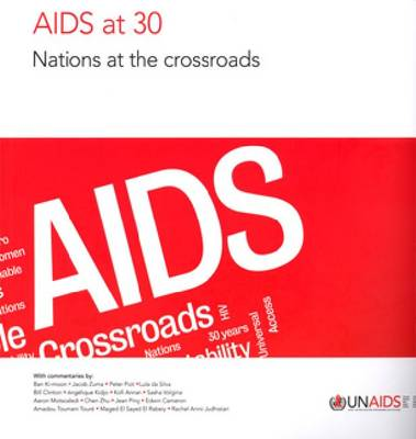AIDS at 30: Nations at the Crossroads - Unaids Publication (Paperback)