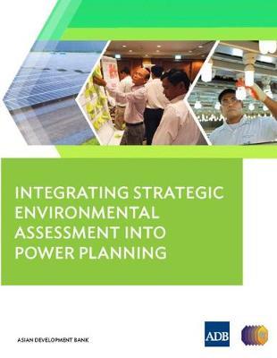 Integrating Strategic Environmental Assessment into Power Planning (Paperback)