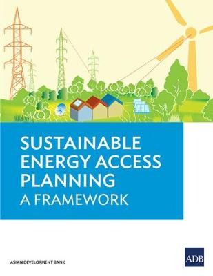 Sustainable Energy Access Planning: A Framework (Paperback)