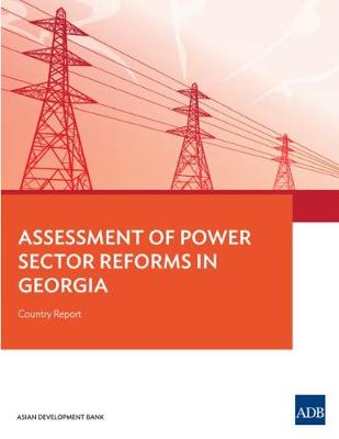 Assessment of Power Sector Reforms in Georgia: Country Report (Paperback)