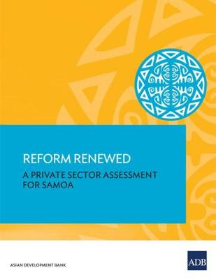 Reform Renewed: A Private Sector Assessment for Samoa (Paperback)