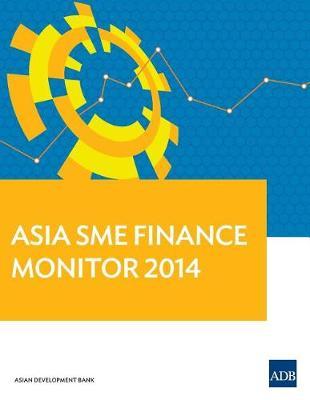 Asia SME Finance Monitor, 2014 (Paperback)
