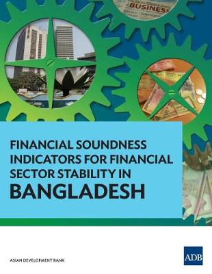 Financial Soundness Indicators for Financial Sector Stability in Bangladesh (Paperback)