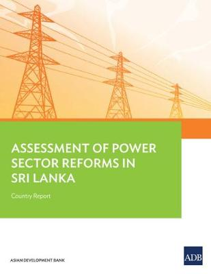 Assessment of Power Sector Reforms in Sri Lanka: Country Report (Paperback)