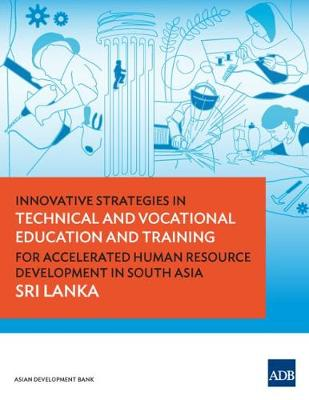 Innovative Strategies in Technical and Vocational Education and Training for Accelerated Human Resource Development in South Asia: Sri Lanka (Paperback)