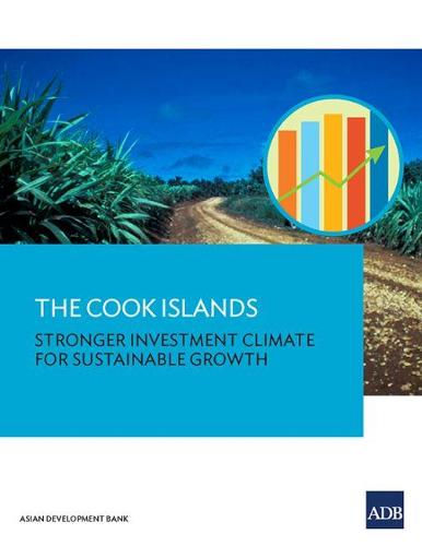 The Cook Islands: Stronger Investment Climate for Sustainable Growth (Paperback)