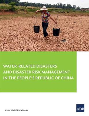 Water-Related Disasters and Disaster Risk Management in the People's Republic of China (Paperback)