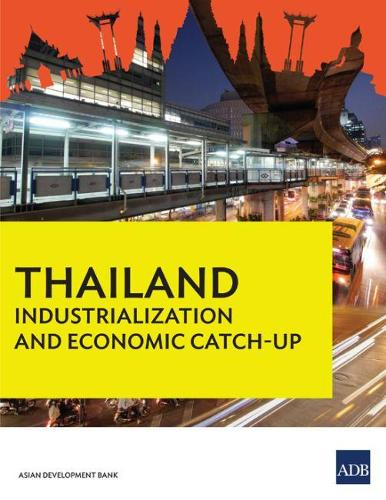 Thailand: Industrialization and Economic Catch-Up (Paperback)