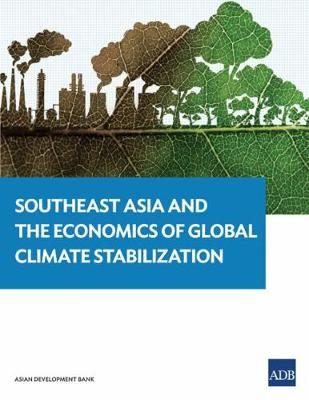 Southeast Asia and the Economics of Global Climate Stabilization (Paperback)