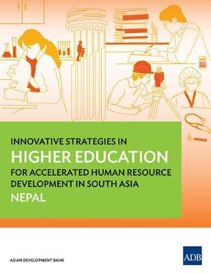 Innovative Strategies in Higher Education for Accelerated Human Resource Development in South Asia: Nepal (Paperback)