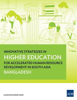 Innovative Strategies in Higher Education for Accelerated Human Resource Development in South Asia: Bangladesh (Paperback)