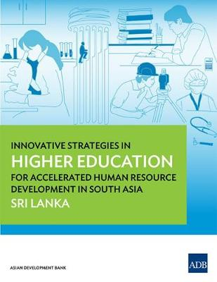 Innovative Strategies in Higher Education for Accelerated Human Resource Development in South Asia: Sri Lanka (Paperback)