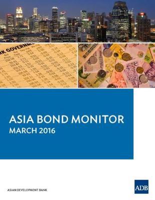 Asia Bond Monitor - March 2016 - Asia Bond Monitor (Paperback)