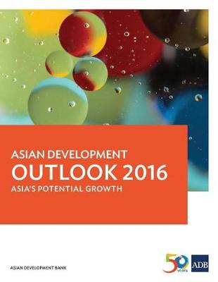 Asian Development Outlook 2016: Asia's Potential Growth - Asian Development Outlook (ADO) Series (Paperback)