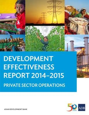 Development Effectiveness Report 2014-2015: Private Sector Operations (Paperback)
