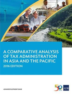 A Comparative Analysis of Tax Administration in Asia and the Pacific, 2016 Edition (Paperback)