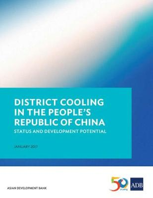 District Cooling in the People's Republic of China: Status and Development Potential (Paperback)