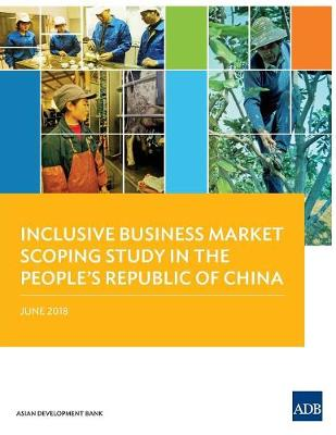 Inclusive Business Market Scoping Study in the People's Republic of China (Paperback)