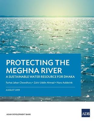 Protecting the Meghna River: A Sustainable Water Resource for Dhaka (Paperback)