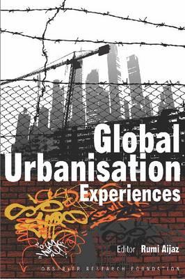 Global Urbanisation Experiences (Hardback)