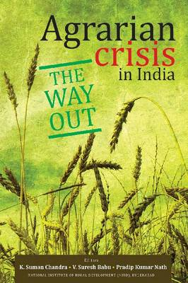Agrarian Crisis in India: The Way Out (Hardback)
