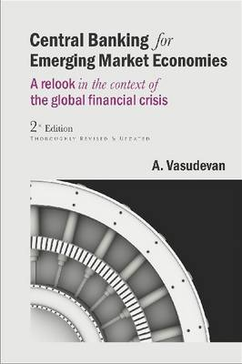 Central Banking for Emerging Market Economies: A relook in the context of the global financial crisis (Hardback)