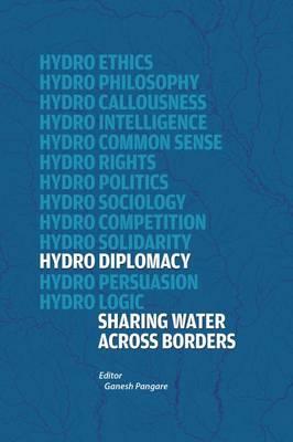 Hydro-Diplomacy: Sharing Water Across Borders (Hardback)