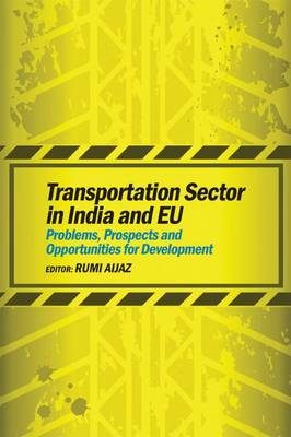 Transportation Sector in India and EU: Problems, Prospects and Opportunities for Development (Hardback)