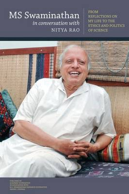 MS Swaminathan in Conversation with Nitya Rao: From Reflections on my Life to the Ethics and Politics of Science (Paperback)