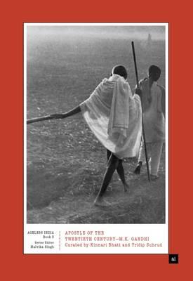 Apostle of the Twentieth Century-M.K. Gandhi - Ageless India (Hardback)