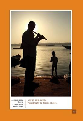Along the Ganga - Ageless India (Hardback)